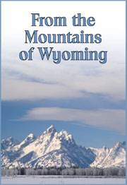 From the Mountains of Wyoming